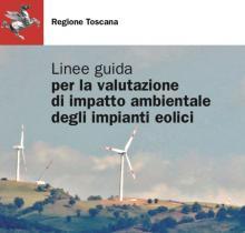 Linee guida per la valutazione di impatto ambientale degli impianti eolici in Toscana